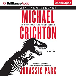 Jurassic Park     A Novel              By:                                                                                                                                 Michael Crichton                               Narrated by:                                                                                                                                 Scott Brick                      Length: 15 hrs and 10 mins     20,608 ratings     Overall 4.7