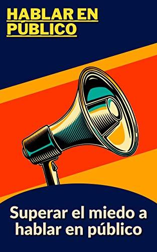 Hablar en público: Superar el miedo a hablar en público
