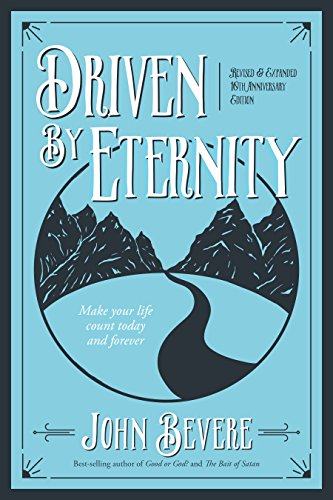 Driven by Eternity: Make Your Life Count Today and Forever (English Edition)