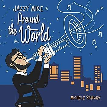 Jazzy Mike Around the World