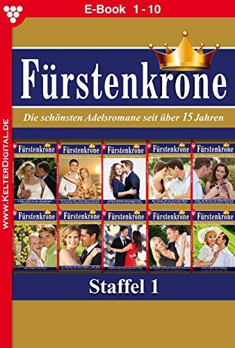 Fürstenkrone Staffel 1 – Adelsroman: E-Book 1-10