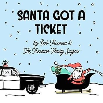 Santa Got A Ticket