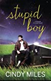 Stupid Boy (New Adult Romance) (Stupid in Love Book 2) (Volume 2)