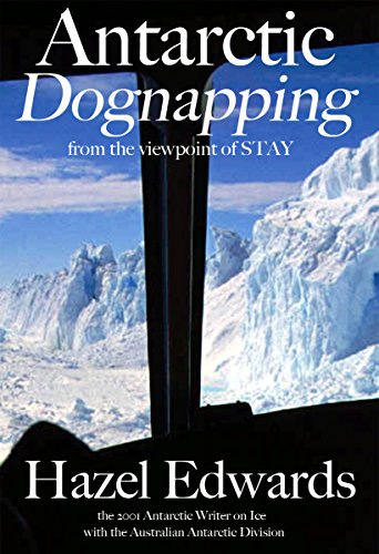 Antarctic Dognapping: from the viewpoint of S.T.A.Y. (English Edition)