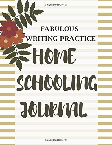 Compare Textbook Prices for Homeschooling Journal: Fabulous Writing Practice College Ruled Notebook For Non-Formal Education: Fun Learning/Back To School Series Home-Schooling Journals  ISBN 9798643842644 by Publishing, John Fox