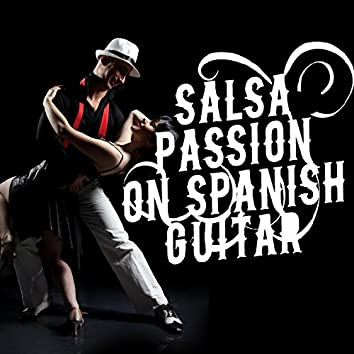 Salsa Passion on Spanish Guitar