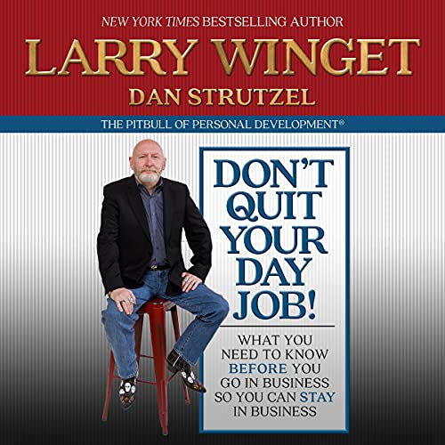 Don't Quit Your Day Job! Audiobook By Larry Winget cover art