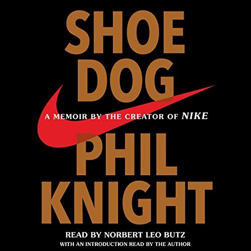 Shoe Dog     A Memoir by the Creator of Nike              Written by:                                                                                                                                 Phil Knight                               Narrated by:                                                                                                                                 Norbert Leo Butz,                                                                                        Phil Knight - introduction                      Length: 13 hrs and 21 mins     819 ratings     Overall 4.8