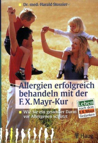 Allergien erfolgreich behandeln mit der F.X. Mayr-Kur: Wie Sie ein gesunder Darm vor Allergien...