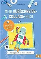 Mein Ausschneide-Collage-Buch *Robotorhelden*: Schnippelspass fuer kleine Kuenstler