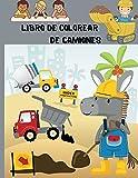 Libro de colorear de camiones: Libro de colorear para niños con camiones monstruo, camiones de bomberos, camiones de volteo, camiones de basura y más. ... preescolares, de 2 a 4 años, de 4 a 8 años