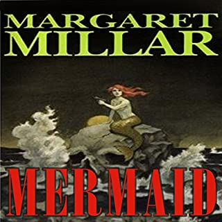 Mermaid                   By:                                                                                                                                 Margaret Millar                               Narrated by:                                                                                                                                 Paul Boehmer                      Length: 5 hrs and 45 mins     Not rated yet     Overall 0.0