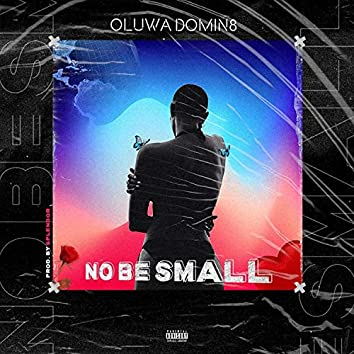 No Be Small