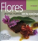 Flores. Aromas nuevos en tu cocina (Cocina y aprende)