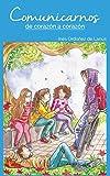 Comunicarnos de corazón a corazón (Camino al corazón para chicos y chicas)