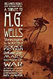 A Tribute to H.G. Wells, Stories Inspired by the Master of Science Fiction Volume 1: Mars: Bringer of War