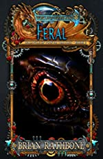 Feral: Epic Fantasy with Dragons (The Balance of Power series Book 2)