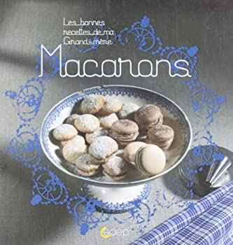 Paperback Macarons d'hier a aujourd'hui (French Edition) [French] Book