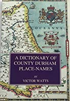 A Dictionary of County Durham Place-names (Popular)