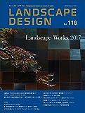 LANDSCAPE DESIGN No.118 ランドスケープワークス2017(ランドスケープ デザイン) 2018年 2月号 (LANDSCAPE DESIGN ランドスケープデザイン)