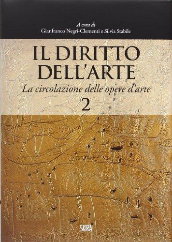 Il diritto dell'arte. La circolazione delle opere d'arte (Vol. 2)