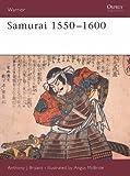 Samurai 1550-1600 (Warrior) by Bryant, Anthony J. (1994) Paperback