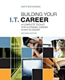 Building Your I.T. Career: A Complete Toolkit for a Dynamic Career in Any Economy
