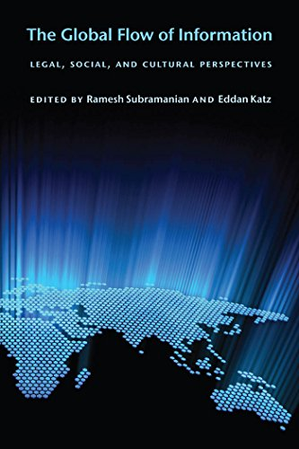 The Global Flow of Information: Legal, Social, and Cultural Perspectives (Ex Machina: Law, Technology, and Society, 5)