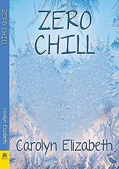 Zero Chill by [Carolyn Elizabeth]