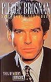 Pierce Brosnan - Der smarte Verführer: Von Remington Steele zu Bond 007