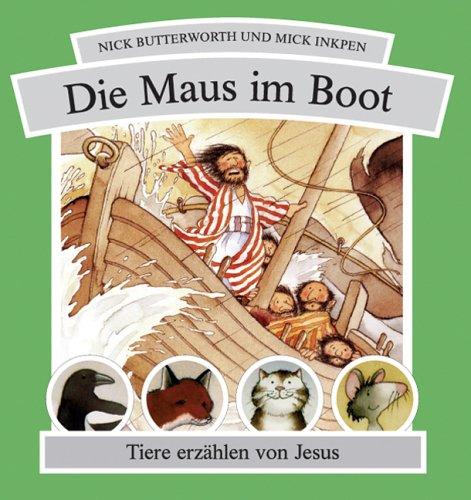 Die Maus im Boot: Tiere erzählen von Jesus