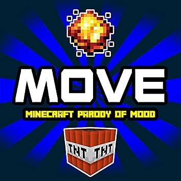 Move (Minecraft Parody of Mood)