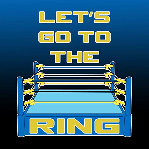 Let's Go to the Ring! Podcast By Robert Mohr cover art