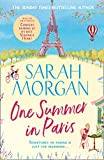 One Summer In Paris: the brilliantly feel good and uplifting summer romance fiction book from the Sunday Times best seller of A Wedding in December (English Edition)