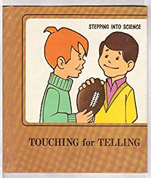 Touching for telling (Her Stepping into science) 0516015761 Book Cover