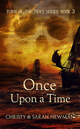 Book: Once Upon a Time (Turn of the Tides Book 3) by Christy &  Sarah Newman