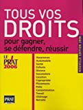 Tous vos droits - Pour gagner, se défendre, réussir - Prat Prisma Editions - 22/08/2005
