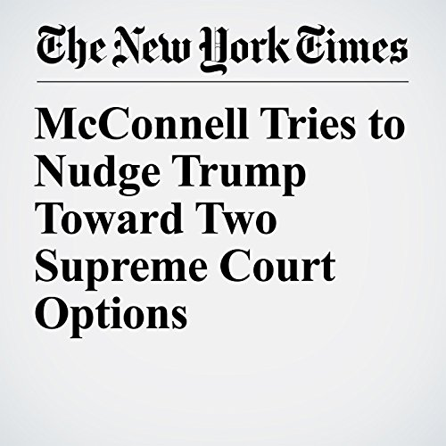 McConnell Tries to Nudge Trump Toward Two Supreme Court Options copertina