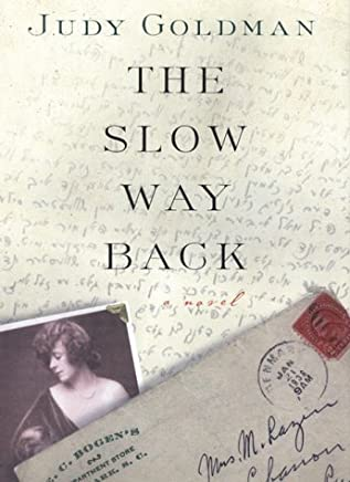 The Slow Way Back by Judy Goldman (1999-09-06)