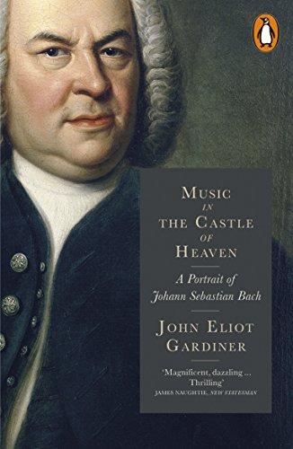 Music in the Castle of Heaven: A Portrait of Johann Sebastian Bach (English Edition)