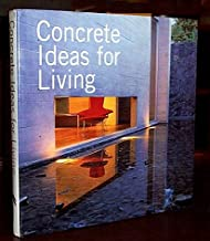 Concrete Ideas for Living: A Collection of the Most Beautiful Concrete Homes Around the World by Pieter A. VanderWerf & Ivan S. Panushev (2005) Hardcover
