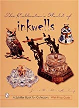 The Collector's World of Inkwells (A Schiffer Book for Collectors)