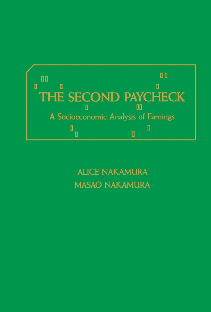 The Second Paycheck: A Socioeconomic Analysis of Earnings (Studies in Labor Economics)