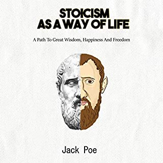 Stoicism as a Way of Life: A Path to Great Wisdom, Happiness, and Freedom. audiobook cover art