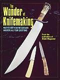The Wonder of Knifemaking