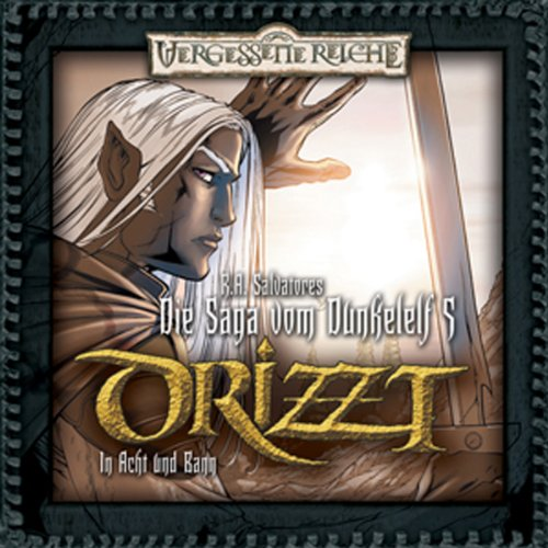 In Acht und Bann (DRIZZT- Die Saga von Dunkelelf 5) Titelbild