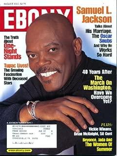 Ebony August 2003 Samuel L. Jackson Cover, Vickie Winans, Shoshana Johnson, Brian McKnight, 50 Cent, Tupac Shakur, Women of Summer - Beyonce & Jada Pinkett Smith & Regina King & Gabrielle Union