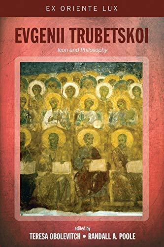 Evgenii Trubetskoi: Icon and Philosophy (Ex Oriente Lux) (English Edition)