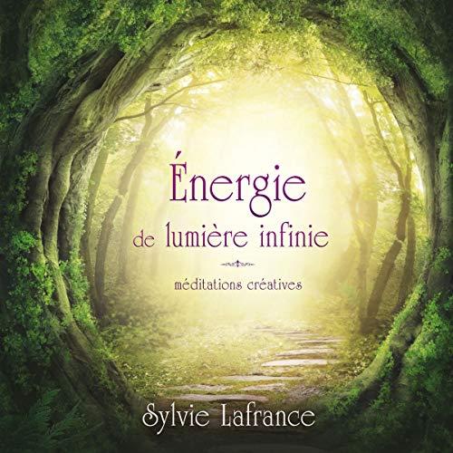 Couverture de Énergie de lumière infinie. Méditations créatives