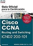 CCNA ROUT&SWITCH 200-101: GUÍA EXAMEN CERTIFICACIÓN (Cisco Press)
